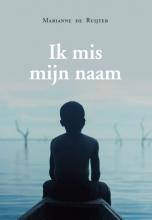 Marianne de Ruijter , Ik mis mijn naam...