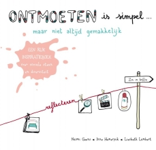 Liesbeth Lambert Naomi Geens  Inne Hemeryck, Ontmoeten is simpel… maar niet altijd gemakkelijk