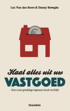 Luc Van den Borre, Danny  Reweghs Haal alles uit uw vastgoed