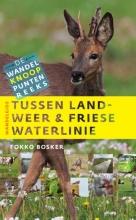 Fokko  Bosker Tussen landweer & Friese waterlinie