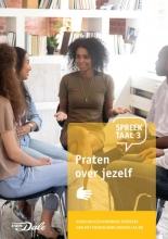 Stichting Het Begint met Taal & VU-NT2 , Spreektaal 3 Praten over jezelf