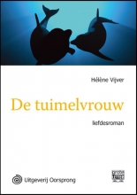 Helene  Vijver De tuimelvrouw - grote letter uitgave