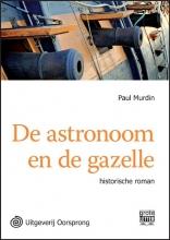 Paul  Murdin De astronoom en de gazelle - grote letter uitgave