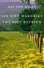 Aat van Gilst , Van Sint Margriet tot Sint Katrien