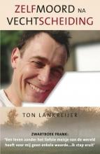 Ton  Lankreijer Zelfmoord na vechtscheiding