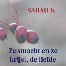 Sarah K , Ze smacht en ze krijst, de liefde