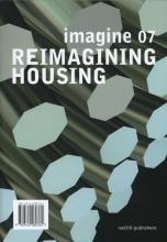 Ulrich  Knaack, Linda  Hildebrand, Thaleia  Konstantinou, Hansjörg  Wieland Imagine Imagine 07. Reimagining Housing