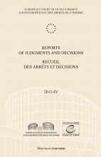 European court of human rights , Reports of judgments and decisions; Recueil des arrêts et décisionsj 2011-IV