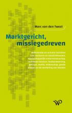 Marc van den Tweel , Marktgericht, missiegedreven