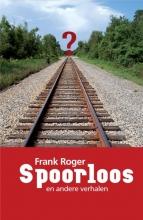 Frank Roger , Spoorloos en andere verhalen