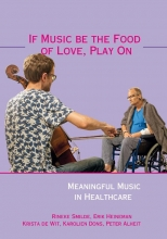 Rineke  Smilde, Erik  Heineman, Krista de Wit, Karolien  Dons, Peter  Alheit If Music be the Food of Love, Play On