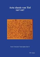 P.D.  Spies Acta classis van Tiel 1667-1687