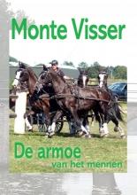 Monte Visser , De armoe van het mennen