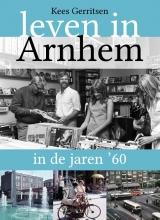 Kees  Gerritsen Leven in Arnhem in de jaren `60