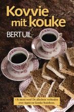 Bert Uil , Kovvie mit kouke