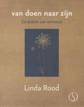 Linda Rood , Van doen naar zijn
