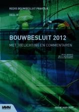 M. van Overveld M.I. Berghuis  P.J. van der Graaf, Bouwbesluit 2012 met toelichting en commentaren editie 2020-2021