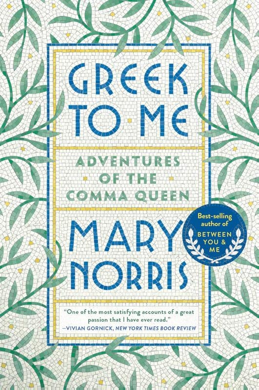 Mary Norris,Greek to Me