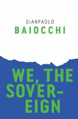 Gianpaolo Baiocchi,We, the Sovereign