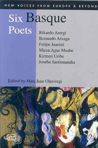 Bernardo Atxaga,   Rikardo Arregi,   Felipe Juaristi,   Mari Jose Olaziregi,Six Basque Poets