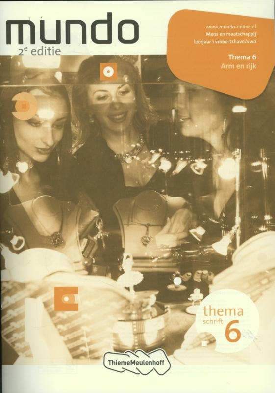 Liesbeth Coffeng, Jeanette Kooistra, Ilse Ouwens, Theo Peenstra,Mundo 1 vmbo-t/havo/vwo Themaschrift 6 Arm en rijk