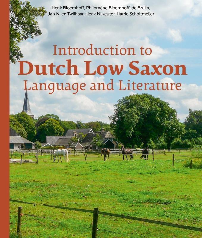 Henk Bloemhoff, Philomène Bloemhoff-de Bruijn, Jan Nijen Twilhaar, Henk Nijkeuter, Harrie Scholtmeijer,Introduction to Dutch Low Saxon Language and Literature