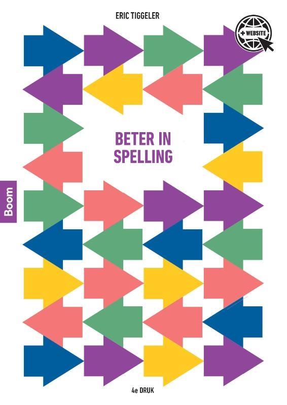 Eric Tiggeler,Beter in spelling