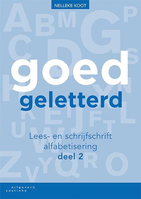 Nelleke Koot,Goedgeletterd - lees- en schrijfschrift alfabetisering deel 2