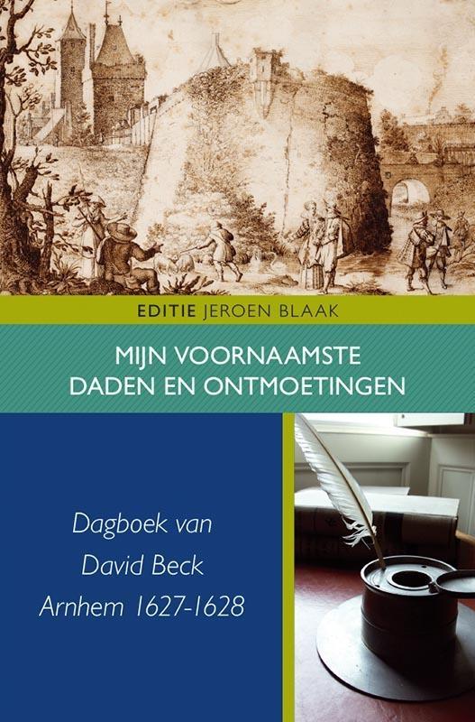 David Beck,Mijn voornaamste daden en ontmoetingen