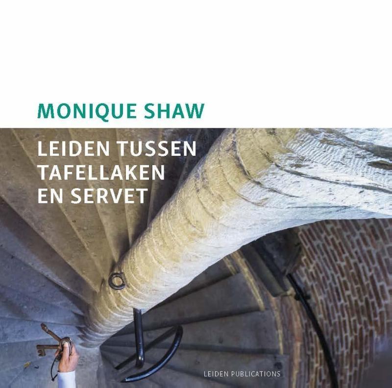 Monique Shaw,Leiden tussen tafellaken en servet