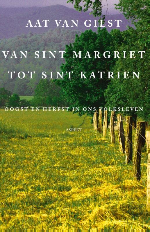 Aat van Gilst,Van Sint Margriet tot Sint Katrien