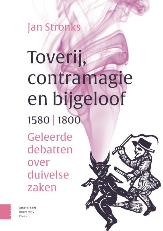 Jan Stronks,Toverij, contramagie en bijgeloof, 1580-1800