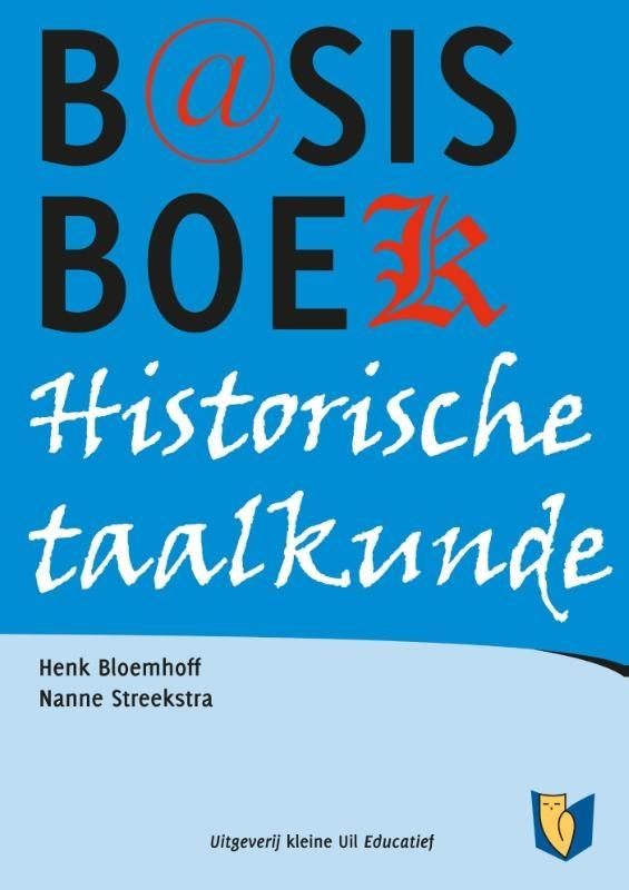 Henk Bloemhoff, Nanne Streekstra,Basisboek historische taalkunde