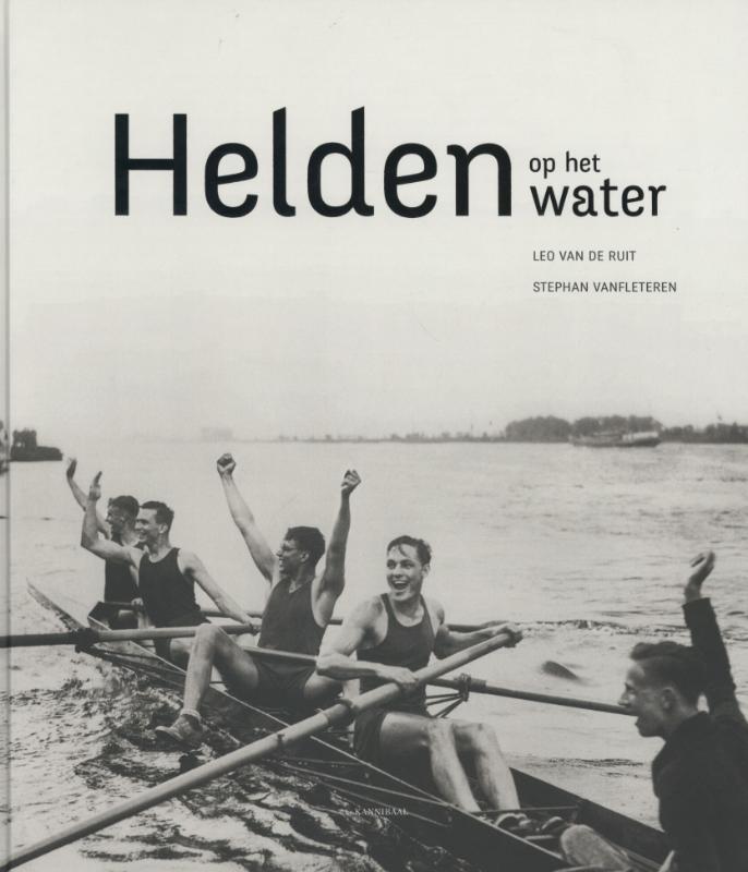 Leo van de Ruit, stephan Vanfleteren,Helden op het water