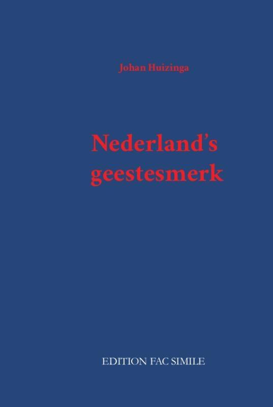 Johan Huizinga,Nederland's geestesmerk