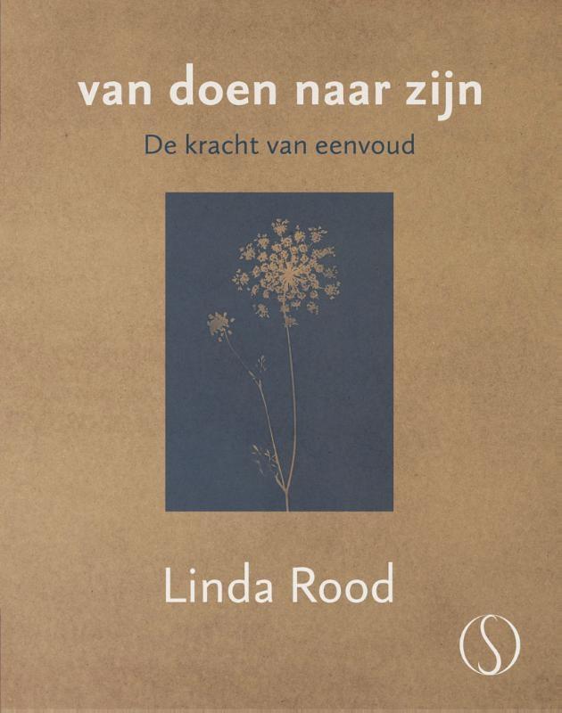 Linda Rood,Van doen naar zijn
