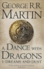 Martin, George,Dance with Dragons: Dreams and Dust