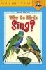 Holub, Joan,Why Do Birds Sing?