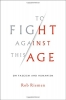 Riemen, Rob,To Fight Against This Age