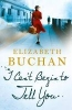Buchan, Elizabeth,I Can`t Begin to Tell You