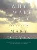 Oliver, Mary,Why I Wake Early