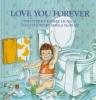 Munsch, Robert N.,   McGraw, Sheila,Love You Forever