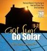 Ewing, Rex A.,Got Sun? Go Solar