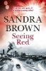 Brown, Sandra,Seeing Red