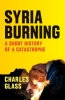 C. Glass,Syria Burning
