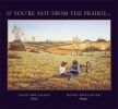 Bouchard, David,If You`re Not from the Prairie
