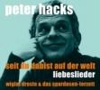 Hacks, Peter,Seit Du dabist auf der Welt