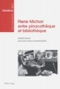 Farron, Ivan,   Kurtos, Karl,Pierre Michon entre pinacoth?que et biblioth?que