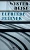 Jelinek, Elfriede,Winterreise