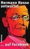 Hesse, Hermann,Hermann Hesse antwortet ... auf Facebook